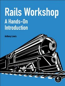 Rails Workshop: A Hands-On Introduction