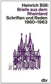 Briefe aus dem Rheinland: Schriften und Reden, 1960-1963 (Schriften und Reden / Heinrich Boll) (German Edition)
