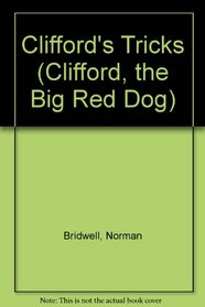 Clifford's Tricks (Clifford, the Big Red Dog)