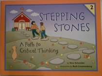 Stepping Stones 2, A Path to Critical Thinking