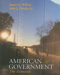 Wilson American Government Essentials Version Eleventh Edition