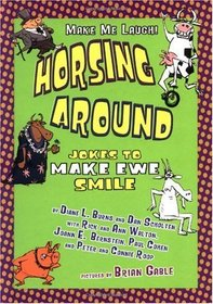 Horsing Around: Jokes to Make Ewe Smile (Make Me Laugh)