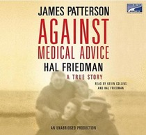 Against Medical Advice: One Family's Struggle with an Agonizing Medical Mystery (Audio CD)