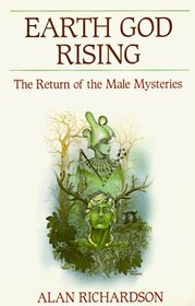 Earth God Rising: The Return of the Male Mysteries (Llewellyn's Men's Spirituality Series)