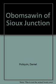 Obomsawin of Sioux Junction