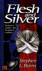 Flesh and Silver