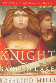 The Knight of the Sacred Lake (Guenevere, Bk 2)