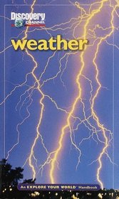 Weather : An Explore Your World Handbook