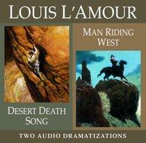 Desert Death Song/ Man Riding West (Louis L'Amour)