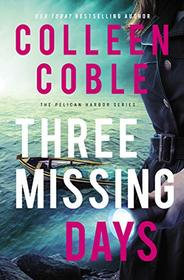 Three Missing Days (The Pelican Harbor Series)