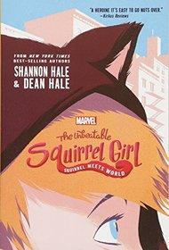 The Unbeatable Squirrel Girl: Squirrel Meets World (A Squirrel Girl Novel)