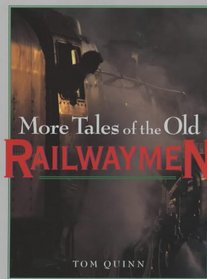 More Tales of the Old Railwaymen