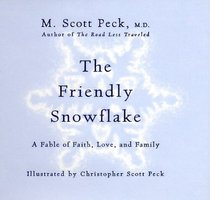 The Friendly Snowflake: A Fable of Faith, Love and Family