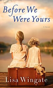 Before We Were Yours (Thorndike Press Large Print Core Series)