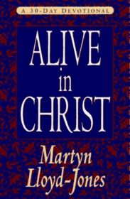 Alive in Christ: A 30-Day Devotional