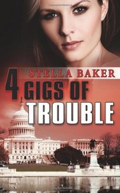 4 Gigs of Trouble