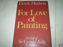 For Love of Painting: Life of Sir Gerald Kelly