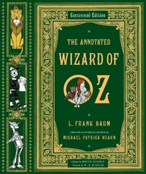 The Annotated Wizard of Oz: A Centennial Edition