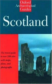 Scotland: An Oxford Archaeological Guide (Oxford Archaeological Guides)