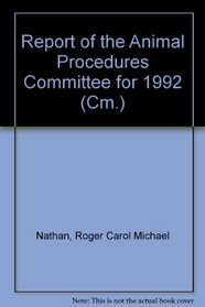 Report of the Animal Procedures Committee for 1992 (Cm.:)