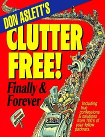 Don Aslett's Clutter-Free!: Finally  Forever