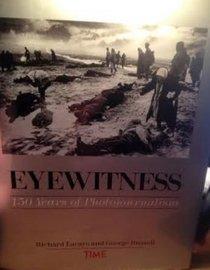 Eyewitness: 150 Years of Photojournalism