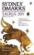 Sydney Omarr's Day-By-Day Astrological Guide for the Year 2011: Taurus (Sydney Omarr's Day By Day Astrological Guide for Taurus)