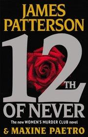 12th of Never (Women's Murder Club, Bk 12) (Audio CD) (Unabridged)