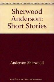 Sherwood Anderson: Short Stories