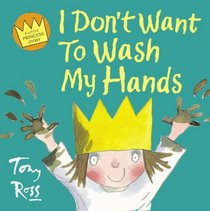 I Don't Want to Wash My Hands (Little Princess)