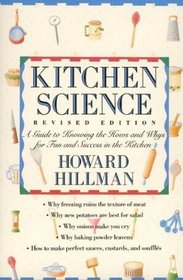 Kitchen Science: A Guide to Knowing the Hows and Whys for Fun and Success in the Kitchen