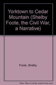 The Civil War: A Narrative.  Yorktown to Cedar Mountain (Vol 3)
