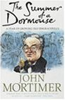 The Summer of a Dormouse: A Year of Growing Old Disgracefully