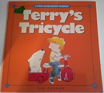 Terry's Tricycle (First Book About Science)