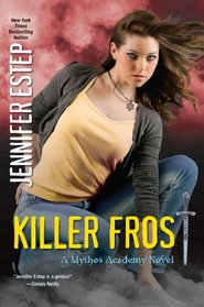 Killer Frost (Mythos Academy, Bk 6)
