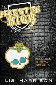 Monster High: Monstruos de lo mas normales (Monster High #2: The Ghoul Next Door) (Spanish Edition)