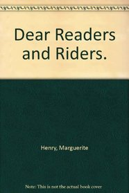 Dear Readers and Riders.