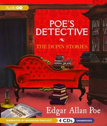 Poe's Detective: The Dupin Stories