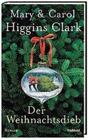 Der Weihnachtsdieb (The Christmas Thief (Alvirah Meehan, Regan Reilly) (German Edition)