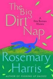 The Big Dirt Nap (Dirty Business, Bk 2)
