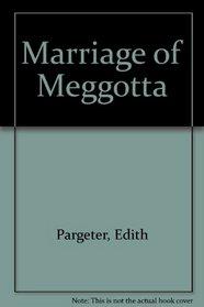 MARRIAGE OF MEGGOTTA
