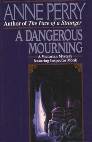 A Dangerous Mourning  (William Monk, Bk 2)