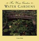 Water Gardens (For Your Garden Series)