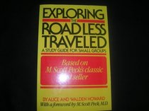 Exploring The Road Less Traveled - Study Guide For Small Groups, Workbook For Individuals, Step-by-step Guide For Group Leaders