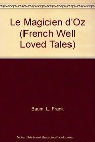 Le Magicien D'Oz (French Well Loved Tales)