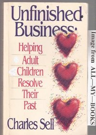 Unfinished Business: Helping Adult Children Resolve Their Past