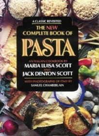 The New Complete Book of Pasta: An Italian Cookbook