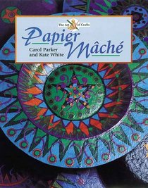 Papier Mache (Art Of Crafts)