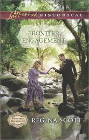 Frontier Engagement (Frontier Bachelors, Bk 3) (Love Inspired Historical, No 291)