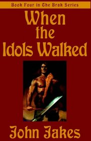 When The Idols Walked: Brak The Barbarian #4